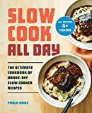 Slow Cook All Day: The Ultimate Cookbook of Hands-Off Slow Cooker Recipes
