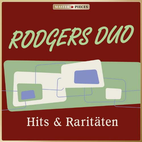 Masterpieces presents Das Rodgers-Duo: Hits & Raritäten (50 Titel)