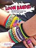 Loom Bands!: Fun Accessories to Make from Colourful Rubber Bands