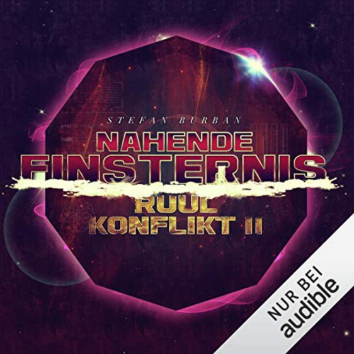 Nahende Finsternis     Der Ruul-Konflikt 2              By:                                                                                                                                 Stefan Burban                               Narrated by:                                                                                                                                 Michael Hansonis                      Length: 11 hrs and 24 mins     Not rated yet     Overall 0.0