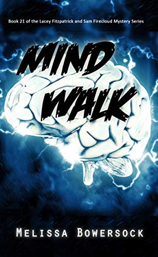 Mind Walk (A Lacey Fitzpatrick and Sam Firecloud Mystery Book 21)