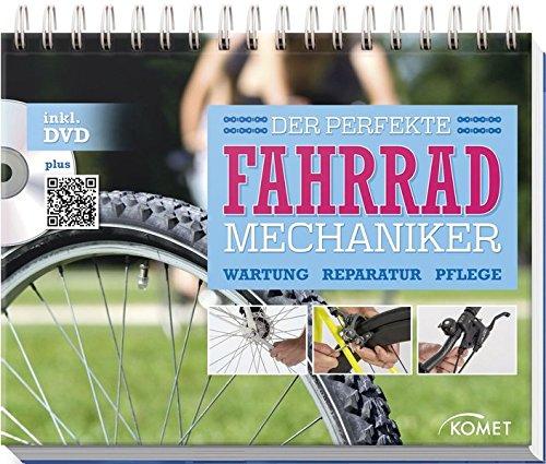 Der perfekte Fahrradmechaniker: Wartung, Reparatur, Pflege