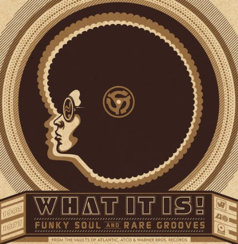 What It Is! Funky Soul And Rare Grooves [1967-1977]