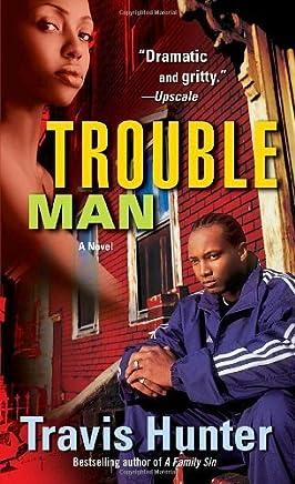 Trouble Man: A Novel by Travis Hunter (2009-01-27)
