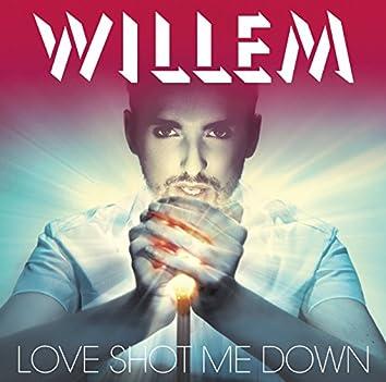 Love Shot Me Down