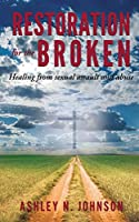 Restoration for the Broken: Healing from sexual assault and abuse