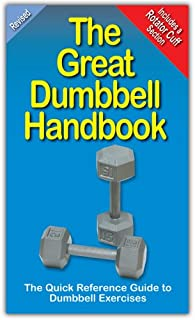 The Great Dumbbell Handbook: The Quick Reference Guide to Dumbbell Exercises