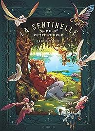 La sentinelle du Petit Peuple, tome 1 : La pommade de fée par Carbone