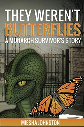 They Weren't Butterflies: A Monarch Survivor's Story (Volume 2)