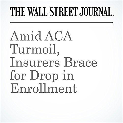 Amid ACA Turmoil, Insurers Brace for Drop in Enrollment copertina