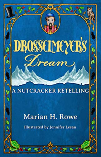Drosselmeyer's Dream: A Nutcracker Retelling
