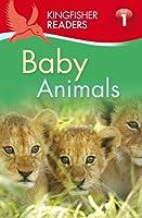 Baby Animals (Kingfisher Readers. Level 1)
