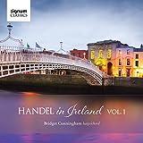 Handel in Ireland Vol.1...