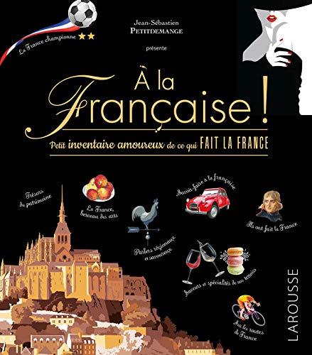 A la française (Beaux livres Larousse)