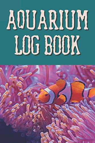 Aquarium Logbook: Fish Tank Maintenance Record Keeping Notebook For Fish Health, Observation and Water Testing, Water Change tracking as a gift