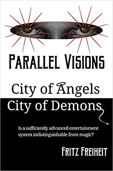Parallel Visions: City of Angels City of Demons by [Fritz Freiheit]