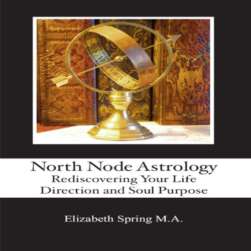 North Node Astrology: Rediscovering Your Life Direction and Soul Purpose Titelbild