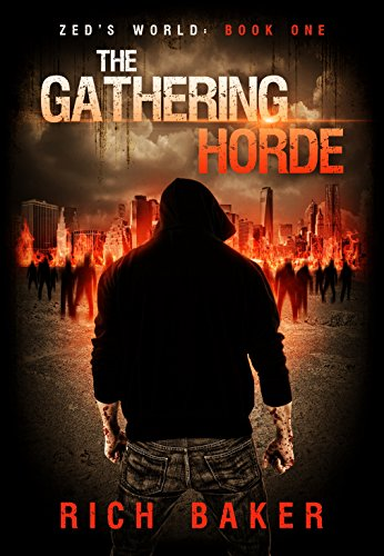 Zed's World Book One: The Gathering Horde by [Rich Baker, Sara Jones]