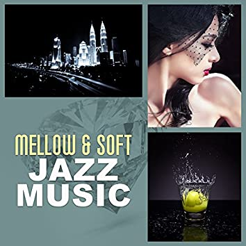 Mellow & Soft Jazz Music – Smooth Jazz, Relaxing Piano, Shades of Jazz, Soothing Sounds