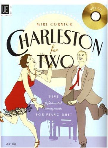 Charleston for Two. Ausgabe mit CD: Fünf beschwingte Evergreens in mittlerem Schwierigkeitsgrad. für Klavier zu 4 Händen mit CD