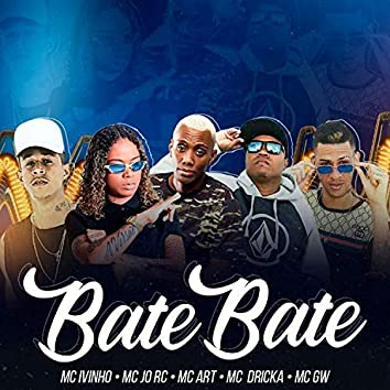 Bate Bate (feat. Mc JO RC, Mc Dricka, Mc Art & MC GW)