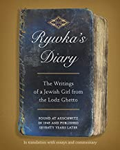 Rywka's Diary: The Writings of a Jewish Girl from the Lodz Ghetto