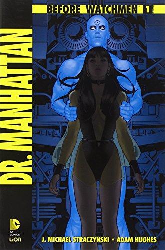 Dr. Manhattan. Before Watchmen: 1