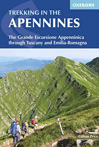 Trekking in the Apennines: The GEA - The Grande Excursione Appenninica through Tuscany and Emilia-Romagna (Cicerone Trekking)