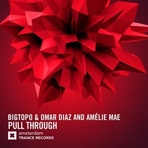 Amélie Mae, Bigtopo & Bigtopo & Omar Diaz