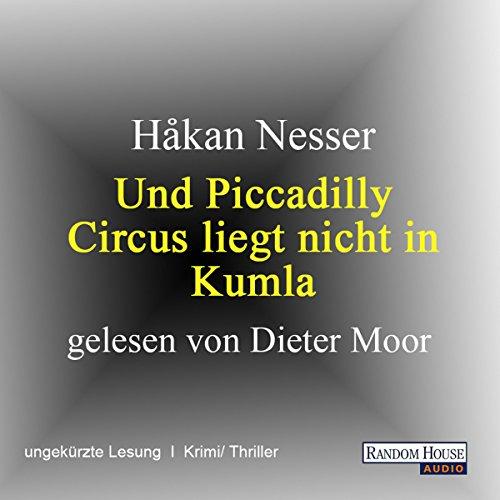 Und Piccadilly Circus liegt nicht in Kumla audiobook cover art
