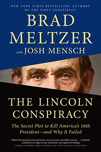 Compare Textbook Prices for The Lincoln Conspiracy: The Secret Plot to Kill America's 16th President--and Why It Failed  ISBN 9781250317476 by Meltzer, Brad,Mensch, Josh