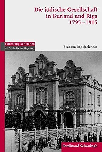 Die jüdische Gesellschaft in Kurland und Riga 1795-1915 (Sammlung Schöningh zur Geschichte und Gegenwart)