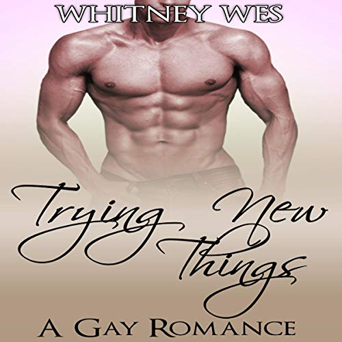 Gay: Trying New Things audiobook cover art