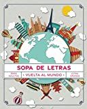 Sopa de Letras Vuelta al Mundo: Pasatiempos para Adultos en Español Letra Grande (Sopa de Letras para Adultos)