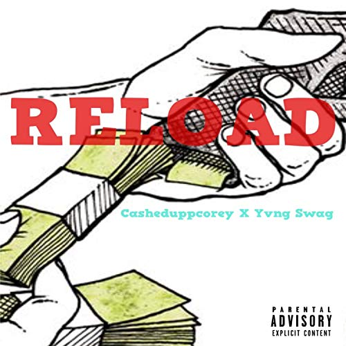 Reload (feat. Yvng Swag) [Explicit]