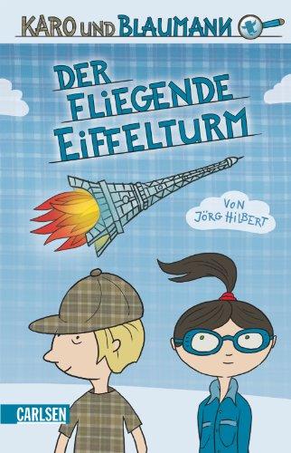 Karo und Blaumann, Band 1: Der fliegende Eiffelturm