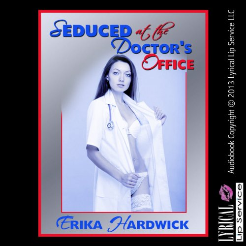 Seduced at the Doctor's Office audiobook cover art