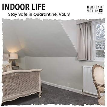 Indoor Life - Stay Safe In Quarantine, Vol. 3