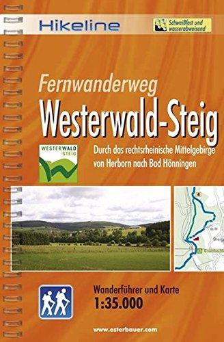 Hikeline Fernwanderweg Westerwaldsteig, 238 km: Durch das rechtsrheinische Mittelgebirge von Herborn nach Bad Hönningen, Wanderführer und Karte, 1:35.000, wetterfest