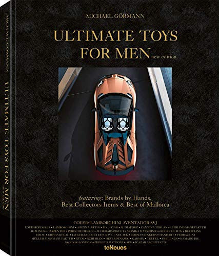 Ultimate Toys for Men, New Edition, Der Bildband mit den exklusivsten und luxuriösesten Produkten für Männer - 27,5x34 cm, 304 Seiten: The Ultimate Collection of Masculine Must-Haveson the Planet