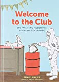 Welcome to the Club: 100 Parenting Milestones You Never Saw Coming (Parenting Books, Parenting Books Best Sellers, New Parents Gift)
