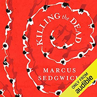 Killing the Dead                   By:                                                                                                                                 Marcus Sedgwick                               Narrated by:                                                                                                                                 Trevor White                      Length: 2 hrs and 1 min     14 ratings     Overall 3.3