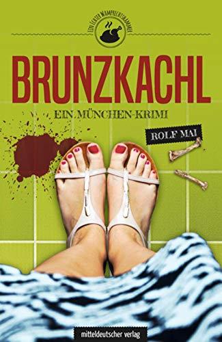 Brunzkachl: Ein München-Krimi