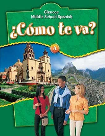 Como te va? A, Nivel verde, Student Edition (Glencoe Middle School Spanish) (Spanish Edition) 2nd edition by McGraw-Hill Education (2006) Hardcover