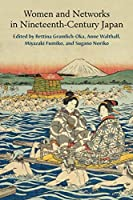 Women and Networks in Nineteenth Century Japan (Michigan Monograph in Japanese Studies)