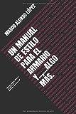 UN MANUAL DE ESTILO PARA EL ARMARIO Y......ALGO MÁS.: 'Manual práctico, clásico y asequible para hombres.....cincuentones'