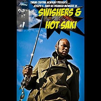 Swishers and Hot Saki