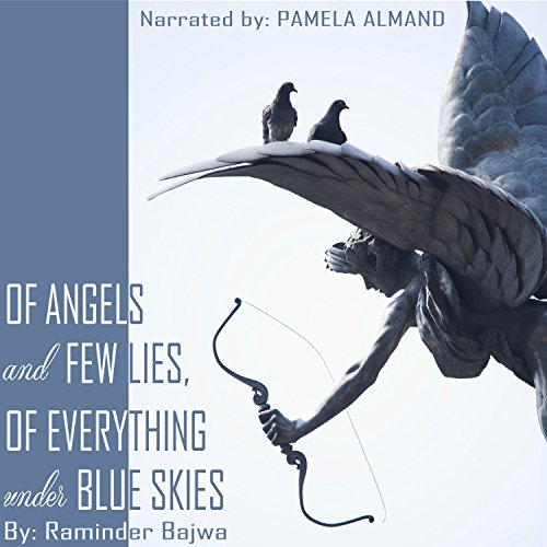 Of Angels and Few Lies, of Everything Under Blue Skies Titelbild
