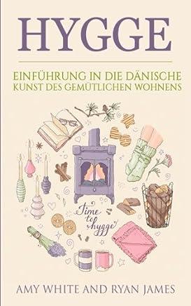 Hygge: Einführung in Die Dänische Kunst Des Gemütlichen Wohnens Hygge Deutsch Buch/German Book