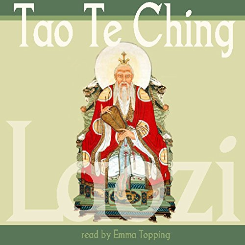 Tao te Ching                   By:                                                                                                                                 Lao Tzu                               Narrated by:                                                                                                                                 Emma Topping                      Length: 1 hr and 15 mins     2 ratings     Overall 4.5